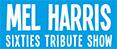 The Mel Harris 60's Show